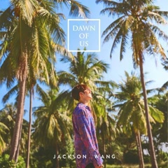 Dawn Of Us (Single) - Jackson Wang