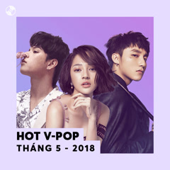 Nhạc Việt Hot Tháng 05/2018