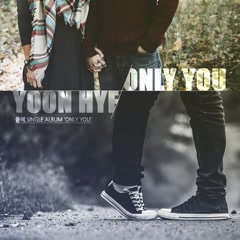 Only You (Single) - Yoon Hye