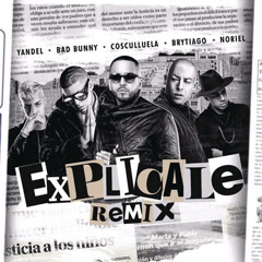 Explícale (Remix) - Yandel, Bad Bunny, Noriel