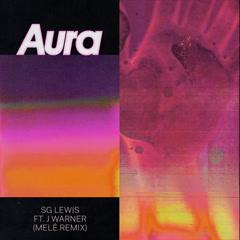 Aura (Melé Remix) - SG Lewis