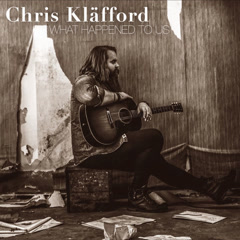 What Happened To Us (Single) - Chris Kläfford