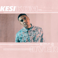 Kom Over (Single) - Kesi