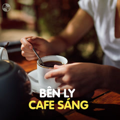 Bên Ly Cafe Sáng - Various Artists