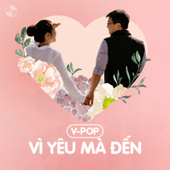 Vì Yêu Mà Đến