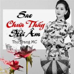Sao Chưa Thấy Hồi Âm (Single) - Thu Trang MC