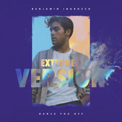 Dance You Off (Extended Version) - Benjamin Ingrosso