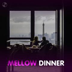 Mellow Dinner