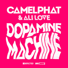 Dopamine Machine (Single) - CamelPhat, Ali Love