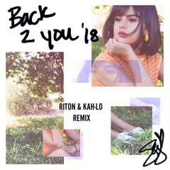 Back To You (Riton & Kah-Lo Remix) - Selena Gomez