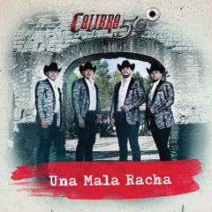 Una Mala Racha (Single) - Calibre 50