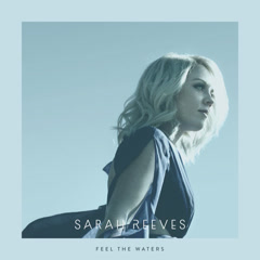 Feel The Waters (Single) - Sarah Reeves