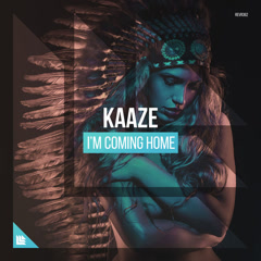 I'm Coming Home (Single) - Kaaze