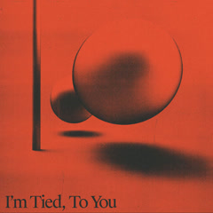 I'm Tied, To You (Single)