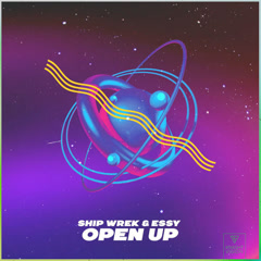 Open Up (Single) - Ship Wrek, Essy