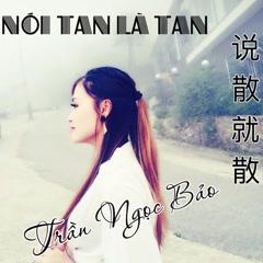 Nói tan là tan/说散就散  (OST Cuộc chiến người tình cũ 3) (Single) - Trần Ngọc Bảo