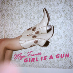 Girl Is A Gun (Single) - Maja Francis