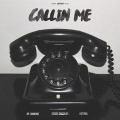 Callin' Me - Single - Steezy Grizzlies, Fat Trel, KP Cannons