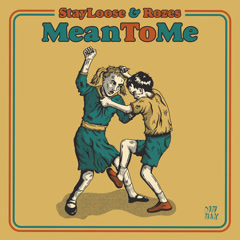Mean To Me (Single) - StayLoose, Rozes