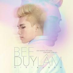 Anh Không Thể Quên Cảm Giác Còn Lại (EP) - Bee Duy Lâm