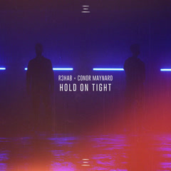 Hold On Tight (Single) - R3hab, Conor Maynard