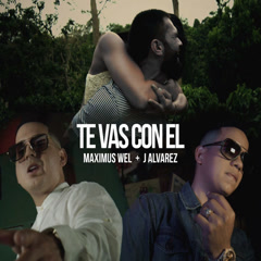 Te Vas Con Él (Single) - Maximus Wel