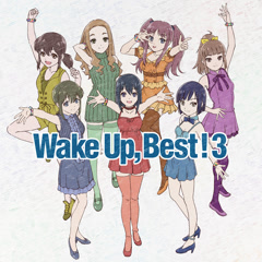Wake Up, Best! 3 CD1 - Wake Up Girls!