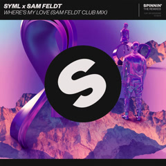 Where's My Love (Sam Feldt Club Mix)