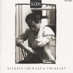 BETWEEN THE WORD & THE HEART - Kazumasa Oda