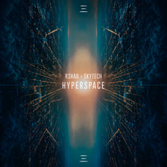 Hyperspace (Single) - R3hab, Skytech