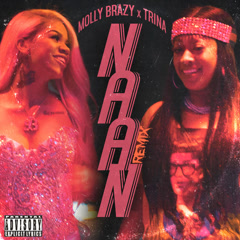 Naan (Remix) - Molly Brazy, Trina