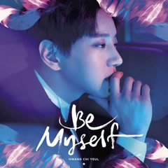 Be Myself (EP) - Hwang Chi Yeol