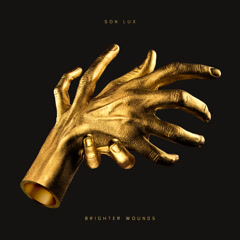 Brighter Wounds - Son Lux