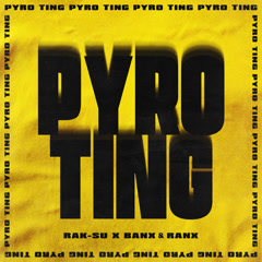 Pyro Ting (Single) - Rak-Su, Banx & Ranx