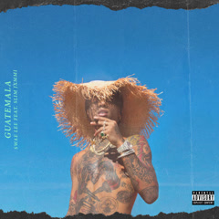 Guatemala (Single) - Swae Lee, Slim Jxmmi, Rae Sremmurd