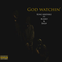 God Watchin (Single) - King Kredible