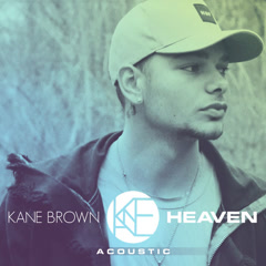 Heaven (Acoustic) - Kane Brown