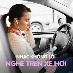 Nhạc Không Lời Nghe Trên Xe Hơi - Various Artists