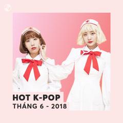 Nhạc Hàn Hot Tháng 06/2018