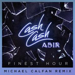 Finest Hour (Michael Calfan Remix)