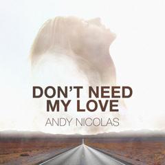 Don't Need My Love (Single)