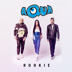Rookie (Single) - Aqua