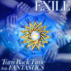 Turn Back Time (Single) - EXILE