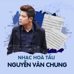 Album Nhạc Hòa Tấu Nguyễn Văn Chung - Nguyễn Văn Chung