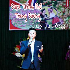 Sapa Thành Phố Trong Sương (Single) - Nguyễn Duy Trường