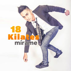 Mirame (Single) - 18 Kilates