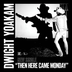 Then Here Came Monday (Single)