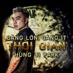 Càng Lớn Thời Gian Càng Ít - Hùng Ji Park
