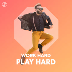 Work Hard Play Hard