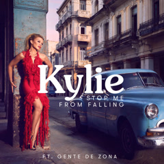 Stop Me From Falling (Single) - Kylie Minogue, Gente De Zona